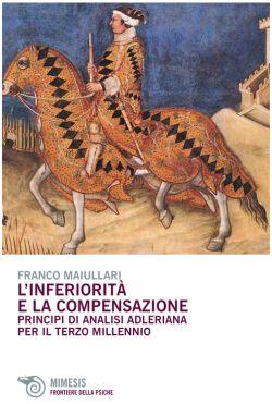 libro Franco Maiullari L'Inferiorità e la Compensazione